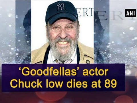 1c6d2e39deb068 Goodfellas  actor Chuck low dies at 89 - Hollywood News ...