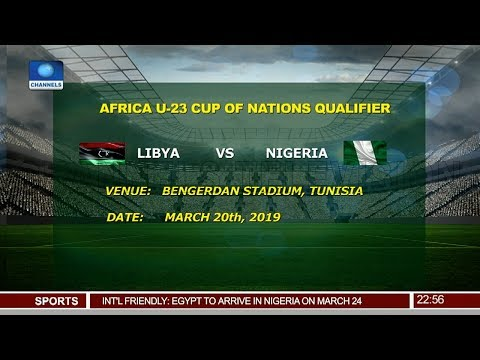 7653411131b Africa Cup Of Nation Qualifier: Nigeria, Libya To Face Off In Tunisia  05/03/19 Pt.4 |News@10| | SuperNewsWorld.com