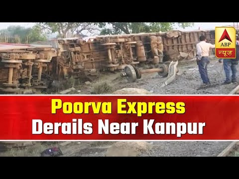 12 Coaches Of Poorva Express Derails Near Kanpur